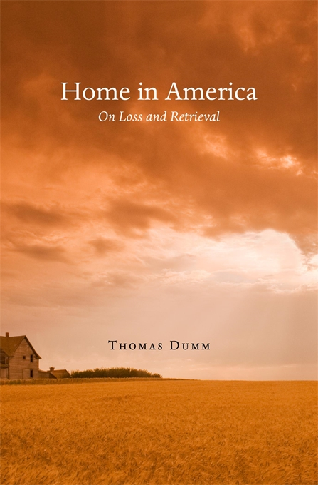 Cover: Home in America: On Loss and Retrieval, by Thomas Dumm, from Harvard University Press