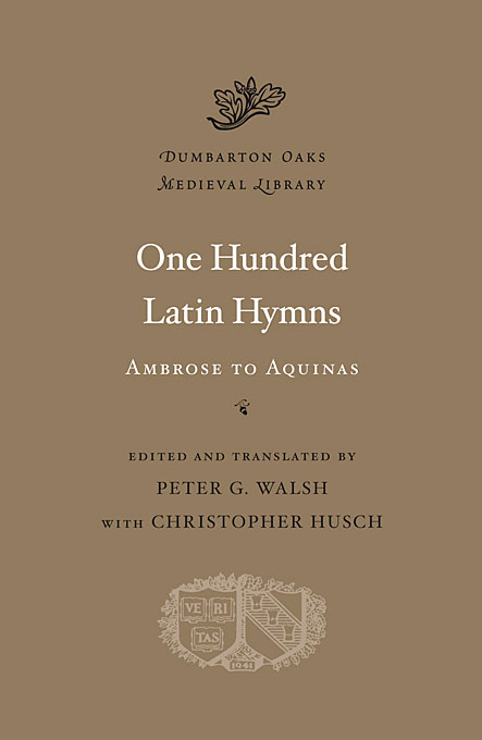 Cover: One Hundred Latin Hymns: Ambrose to Aquinas, from Harvard University Press