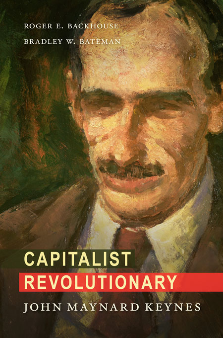 Cover: Capitalist Revolutionary: John Maynard Keynes, from Harvard University Press