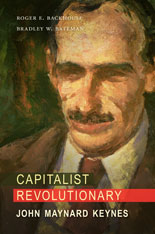 Cover: Capitalist Revolutionary: John Maynard Keynes, by Roger E. Backhouse and Bradley W. Bateman, from Harvard University Press