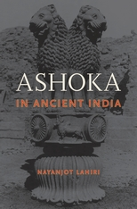 Cover: Ashoka in Ancient India, by Nayanjot Lahiri, from Harvard University Press
