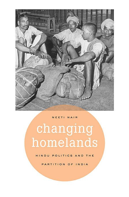 Cover: Changing Homelands: Hindu Politics and the Partition of India, from Harvard University Press