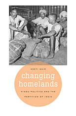 Cover: Changing Homelands: Hindu Politics and the Partition of India, by Neeti Nair, from Harvard University Press