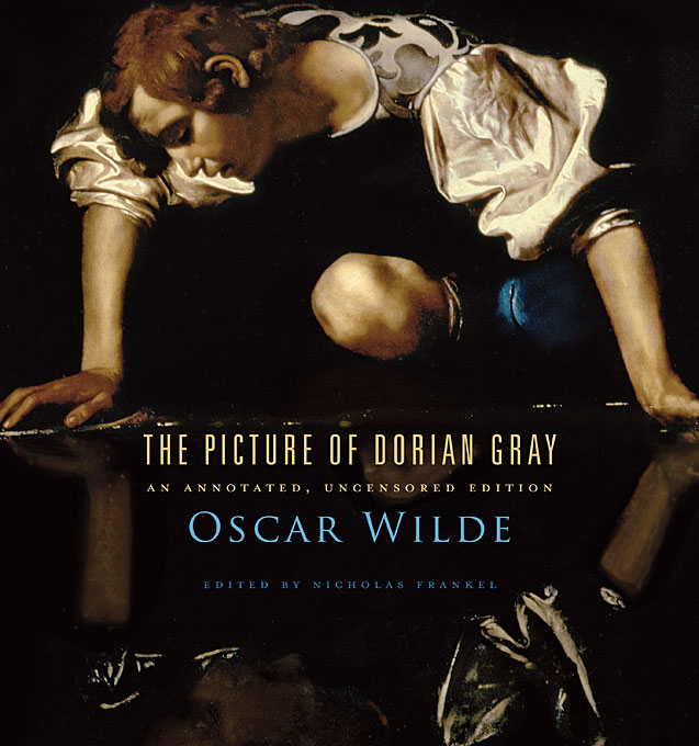 Cover: The Picture of Dorian Gray: An Annotated, Uncensored Edition, from Harvard University Press