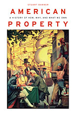 Cover: American Property: A History of How, Why, and What We Own