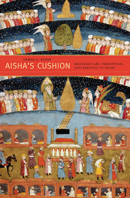 Cover: Aisha's Cushion: Religious Art, Perception, and Practice in Islam, from Harvard University Press