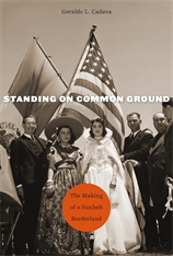 Cover: Standing on Common Ground: The Making of a Sunbelt Borderland