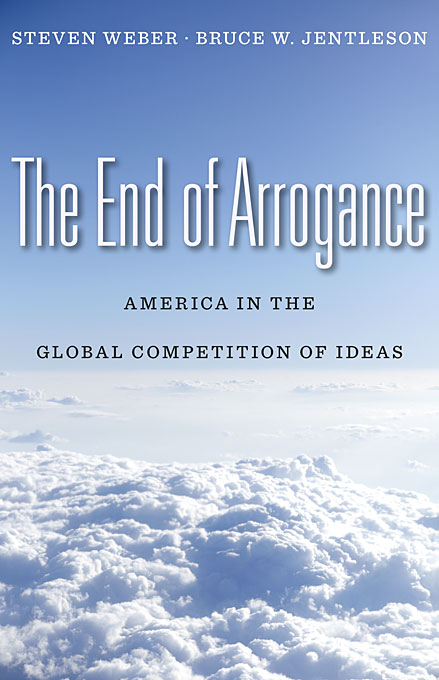 Cover: The End of Arrogance: America in the Global Competition of Ideas, from Harvard University Press