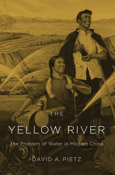 Cover: The Yellow River: The Problem of Water in Modern China, from Harvard University Press