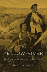 Cover: The Yellow River: The Problem of Water in Modern China, by David A. Pietz, from Harvard University Press