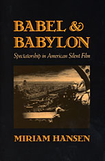Cover: Babel and Babylon: Spectatorship in American Silent Film
