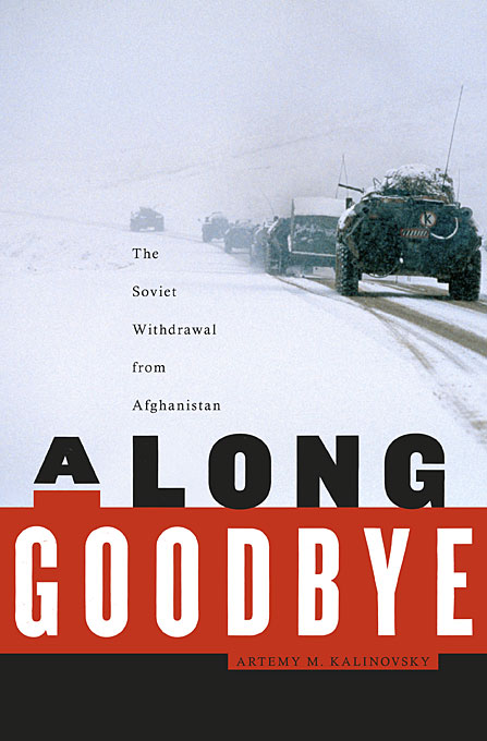 Cover: A Long Goodbye: The Soviet Withdrawal from Afghanistan, from Harvard University Press