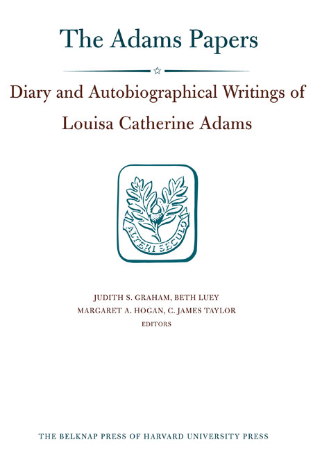 Cover: Diary and Autobiographical Writings of Louisa Catherine Adams, Volumes 1 and 2: 1778–1849, from Harvard University Press