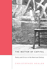 Cover: The Matter of Capital: Poetry and Crisis in the American Century