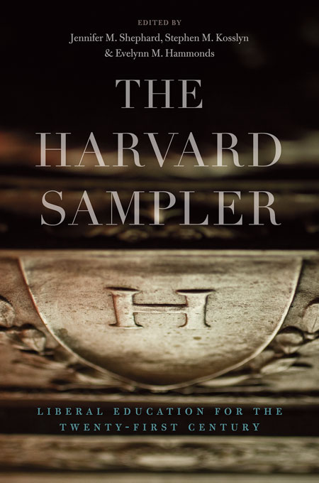 Cover: The Harvard Sampler: Liberal Education for the Twenty-First Century, from Harvard University Press