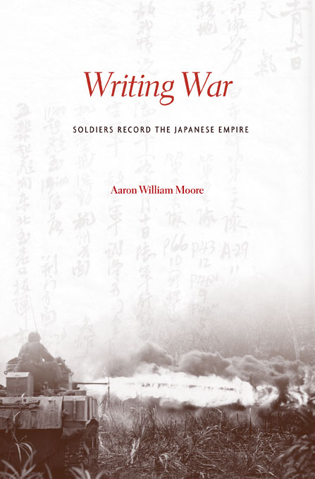 Cover: Writing War: Soldiers Record the Japanese Empire, from Harvard University Press