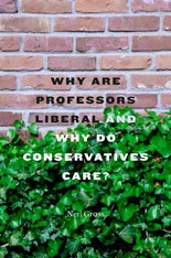 Cover: Why Are Professors Liberal and Why Do Conservatives Care? in HARDCOVER