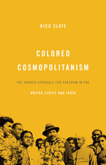 Cover: Colored Cosmopolitanism: The Shared Struggle for Freedom in the United States and India