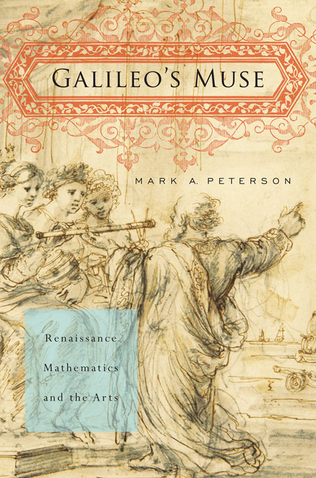 Cover: Galileo's Muse: Renaissance Mathematics and the Arts, from Harvard University Press