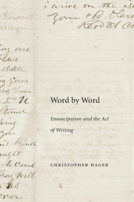 Cover: Word by Word: Emancipation and the Act of Writing, from Harvard University Press