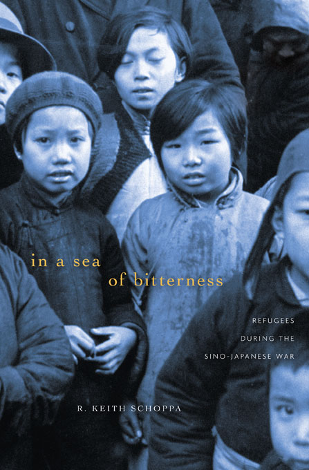 Cover: In a Sea of Bitterness: Refugees during the Sino-Japanese War, from Harvard University Press