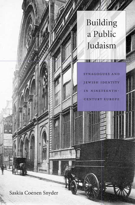 Cover: Building a Public Judaism: Synagogues and Jewish Identity in Nineteenth-Century Europe, from Harvard University Press