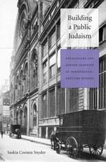 Cover: Building a Public Judaism: Synagogues and Jewish Identity in Nineteenth-Century Europe