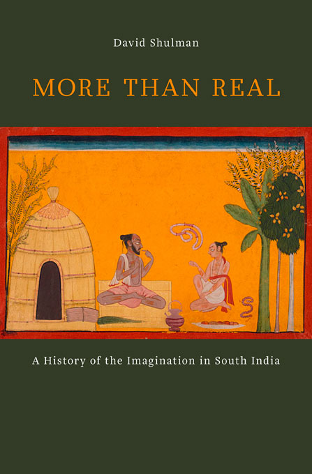 Cover: More than Real: A History of the Imagination in South India, from Harvard University Press
