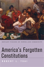 Cover: America's Forgotten Constitutions: Defiant Visions of Power and Community