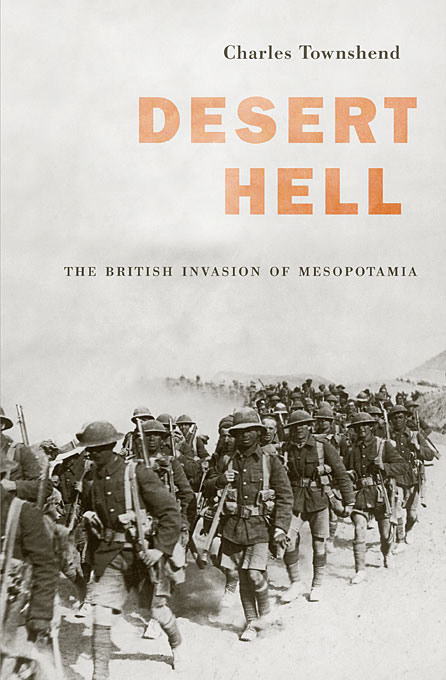 Cover: Desert Hell: The British Invasion of Mesopotamia, from Harvard University Press