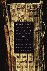 Cover: Worlds Made by Words: Scholarship and Community in the Modern West
