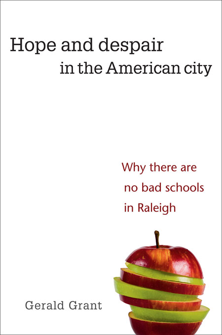 Cover: Hope and Despair in the American City: Why There Are No Bad Schools in Raleigh, from Harvard University Press