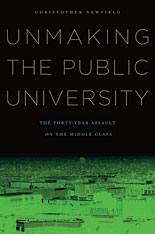 Cover: Unmaking the Public University in PAPERBACK