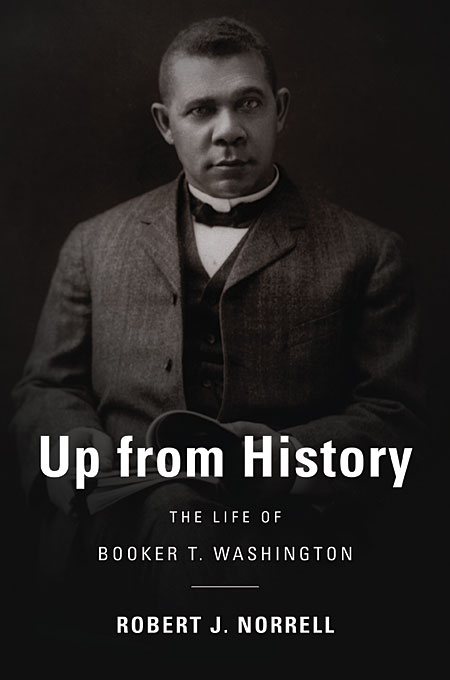 Cover: Up from History: The Life of Booker T. Washington, from Harvard University Press