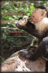 Cover: Manipulative Monkeys: The Capuchins of Lomas Barbudal