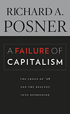 Cover: A Failure of Capitalism: The Crisis of '08 and the Descent into Depression, by Richard A. Posner, from Harvard University Press