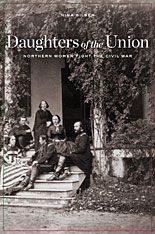 Cover: Daughters of the Union: Northern Women Fight the Civil War