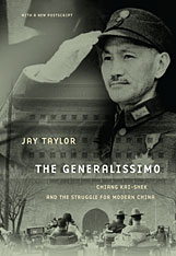 Cover: The Generalissimo: Chiang Kai-shek and the Struggle for Modern China