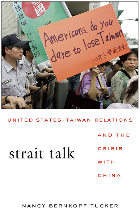 Cover: Strait Talk: United States-Taiwan Relations and the Crisis with China, from Harvard University Press