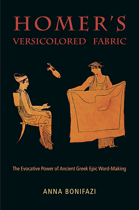 Cover: Homer's Versicolored Fabric: The Evocative Power of Ancient Greek Epic Word-Making, from Harvard University Press