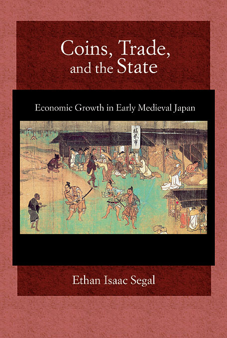 Cover: Coins, Trade, and the State: Economic Growth in Early Medieval Japan, from Harvard University Press