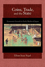 Cover: Coins, Trade, and the State: Economic Growth in Early Medieval Japan
