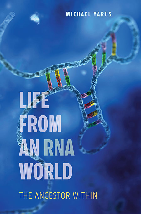 Cover: Life from an RNA World: The Ancestor Within, from Harvard University Press
