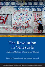 Cover: The Revolution in Venezuela: Social and Political Change under Chávez, edited by Thomas Ponniah and Jonathan Eastwood, from Harvard University Press