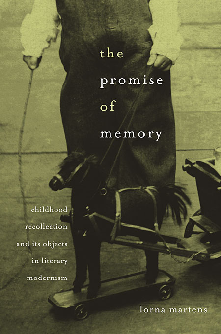 Cover: The Promise of Memory: Childhood Recollection and Its Objects in Literary Modernism, from Harvard University Press