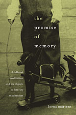 Cover: The Promise of Memory: Childhood Recollection and Its Objects in Literary Modernism