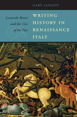 Cover: Writing History in Renaissance Italy: Leonardo Bruni and the Uses of the Past