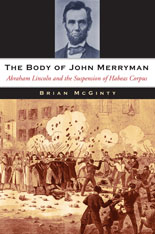 Cover: The Body of John Merryman: Abraham Lincoln and the Suspension of Habeas Corpus