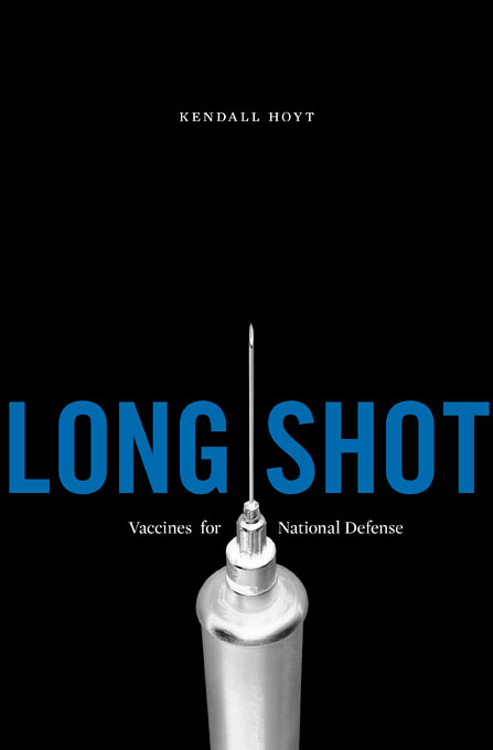 Cover: Long Shot: Vaccines for National Defense, from Harvard University Press