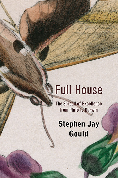 Cover: Full House: The Spread of Excellence from Plato to Darwin, from Harvard University Press